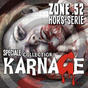 Zone 52, émission spéciale collection Karnage